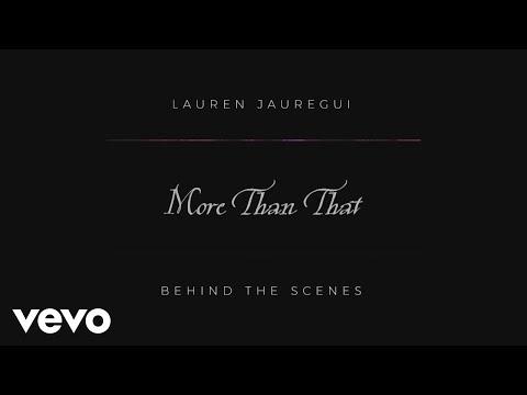 Lauren Jauregui - More Than That - Behind the Scenes