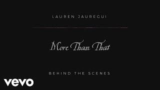 Baixar Lauren Jauregui - More Than That - Behind the Scenes