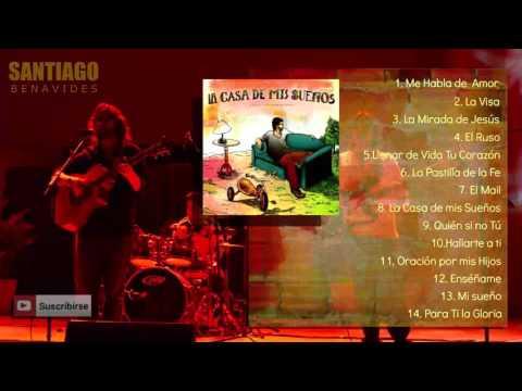 Santiago Benavides - La Casa de mis Sueños (Disco Completo)