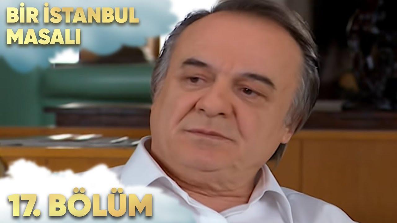 Bir İstanbul Masalı 17. Bölüm