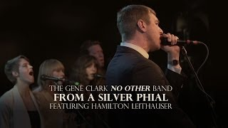 "The Gene Clark No Other Band - ""From a Silver Phial"" Ft. Hamilton Leithauser"