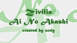 [3.68 MB] Zivilia - Ai No Akashi (wiht lyrick)