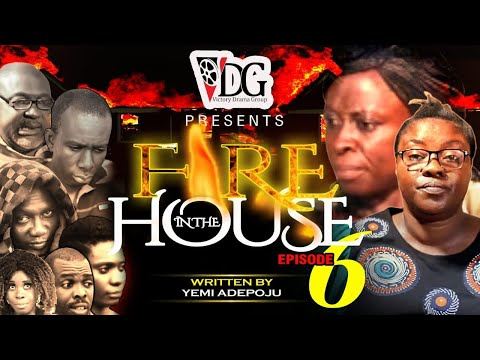 Download FIRE IN THE HOUSE(Episode 6) VDG FILMS