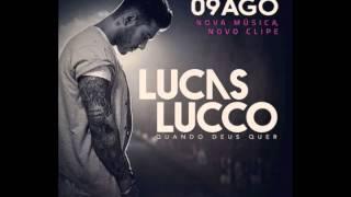 Lucas Lucco- Quando Deus Quer (Musica 2015)