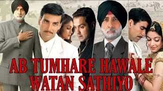 Ab Tumhare Hawale Watan Sathiyo Full Movie Story Akshay Kumar Bobby Deol