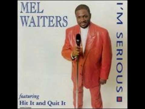 Mel Waiters - Hit It and Quit It.wmv