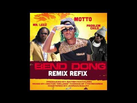 Motto- Bend Dong Remix ft Problem Child & Mr. Legz