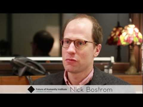 Nick Bostrom - XRisk - Superintelligence, Human Enhancement  & the Future of Humanity Institute