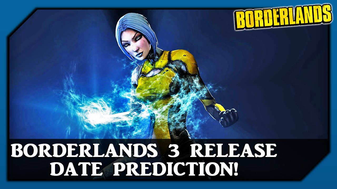 Borderlands 3 Release Date Prediction! - YouTube Borderlands 3 Release Date
