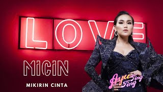 Ayu Ting Ting - MICIN Mikirin Cinta | Video Lyrics