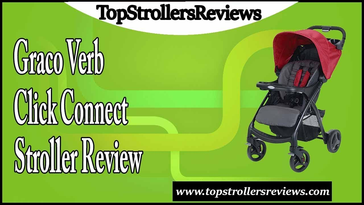 Graco Verb Click Connect Stroller Review