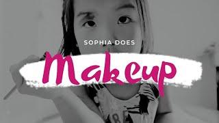 Sophia Does Makeup!