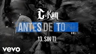 C-Kan - Sin Ti (Audio)