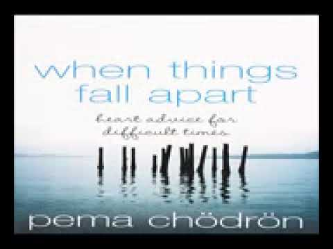 When Things Fall Apart By Pema Chodron Youtube