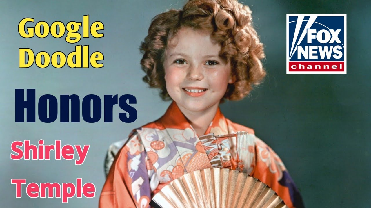 Who Was Shirley Temple? Google Doodle Honors Hollywood Star ...