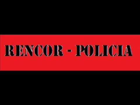 RENCOR - POLICIA