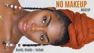 "FLAWLESS BRONZED ""NO MAKEUP"" MAKEUP | NO FOUNDATION | BEADS, BRAIDS + TURBAN TUTORIAL"