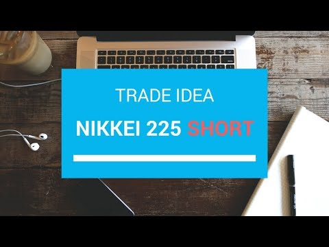 Trade Idea | NIKKEI 225 SHORT | 14 DEC 2017