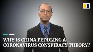 Why is China peddling a coronavirus conspiracy theory?