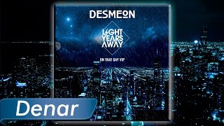 Download Desmeon - On That Day (Light Years Away Remix) MP3 song and Music Video