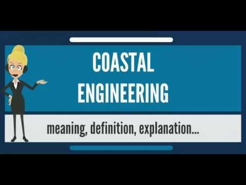 What is COASTAL ENGINEERING? What does COASTAL ENGINEERING mean? COASTAL ENGINEERING meaning
