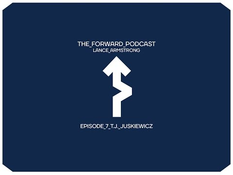 Episode 7: T.J. Juskiewicz // The Forward Podcast with Lance Armstrong