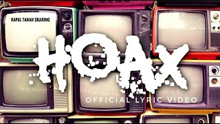 HOAX - KAPAL TANAH SKAKING ( OFFICIAL LYRIC VIDEO )