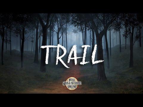 Trail   Ghost Stories, Paranormal, Supernatural, Hauntings, Horror