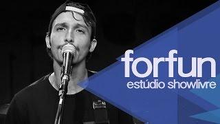 Forfun no Estúdio Showlivre (Apresentação na íntegra)