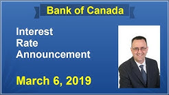 BANK OF CANADA / March 6, 2019 / BOC Interest Rate Announcement Explained / Why Was Rate Maintained