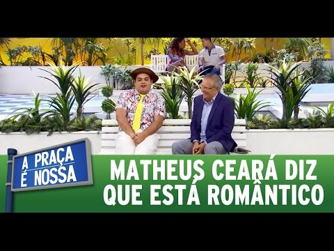 A Praça é Nossa (17/03/16) Matheus Ceará diz que está romântico