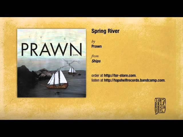 prawn-spring-river-topshelf-records