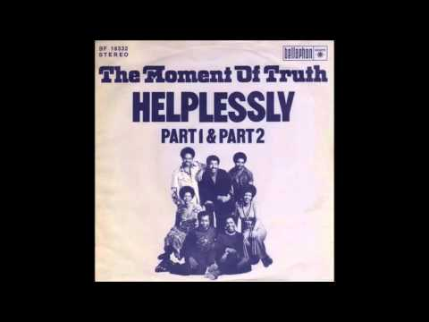 The Moment Of Truth - Helplessly