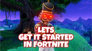 Lets Get It Started in Fortnite