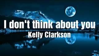 Kelly Clarkson - I don't think about you (lyrics⬇)