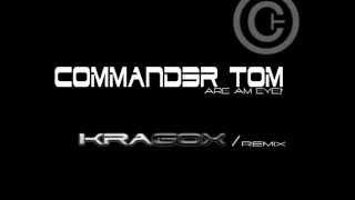 Commander Tom - Are Am Eye? (Kragox Remix)