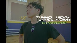 Jaythan Bosch : Tunnel Vision : Episode 1 -