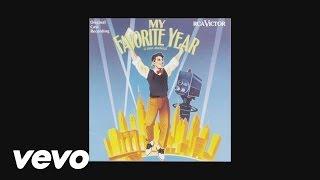 Stephen Flaherty, Lynn Ahrens - My Favorite Year