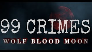 99 Crimes - Wolf Blood Moon (Official Lyric Video)