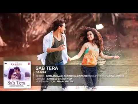 SAB TERA Full Song Audio   BAAGHI   Tiger Shroff, Shraddha Kapoor   Armaan Malik   Amaal Mallik