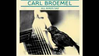 Carl Broemel - All Birds Say (2010) - 04 Carried Away