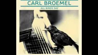 Carl Broemel - All Birds Say (2010) - 04 Carried Away
