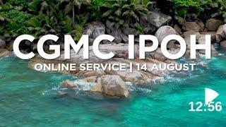 CGMC Ipoh Service - Saturday 14th August  @8:00 pm