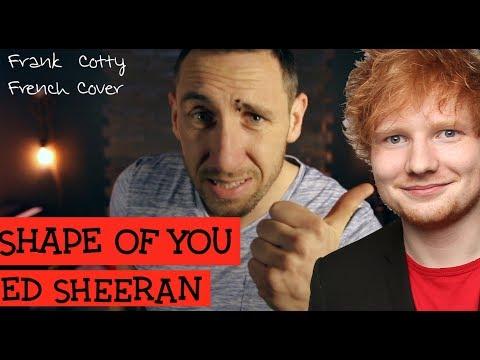 Ed Sheeran - Shape of you traduction en francais COVER Frank Cotty