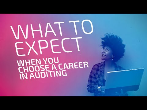 What To Expect When You Choose A Career In Auditing!