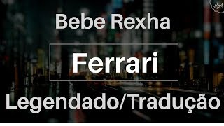 Ferrari - Bebe Rexha (Legendado/Tradução)