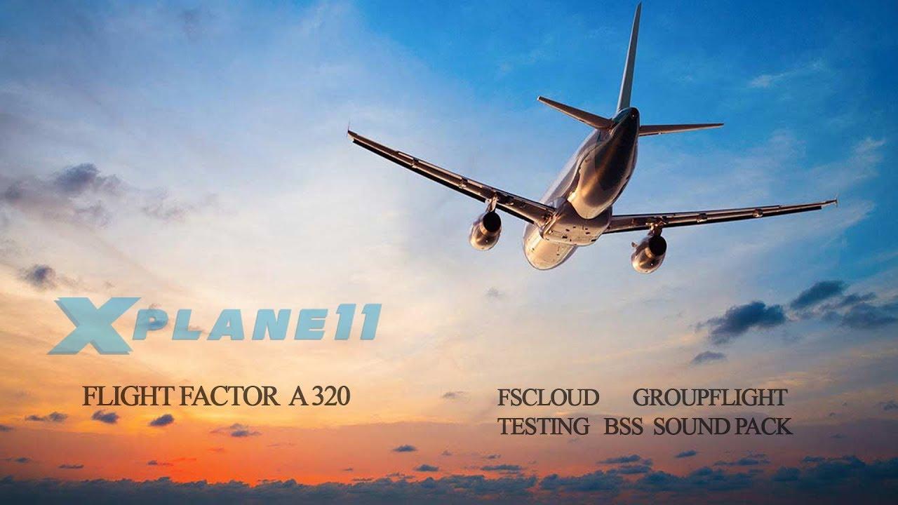 XPlane 11 // FF A320, BSS Soundpack +
