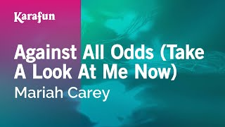 Karaoke Against All Odds (Take A Look At Me Now) - Mariah Carey *