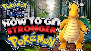 Pokémon GO - How to Obtain Stronger Pokemon with High CP! (Tips & Tricks #1)