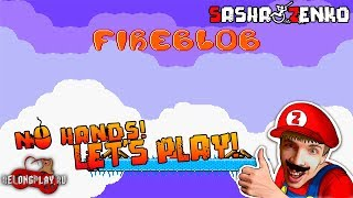 FireBlob Gameplay (Chin & Mouse Only) (FULL)